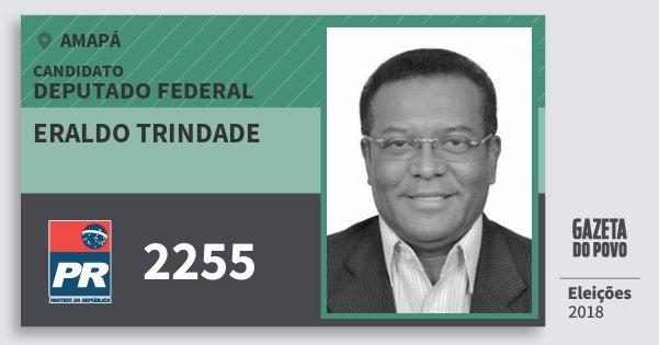 Santinho Eraldo Trindade 2255 (PR) Deputado Federal | Amapá | Eleições 2018
