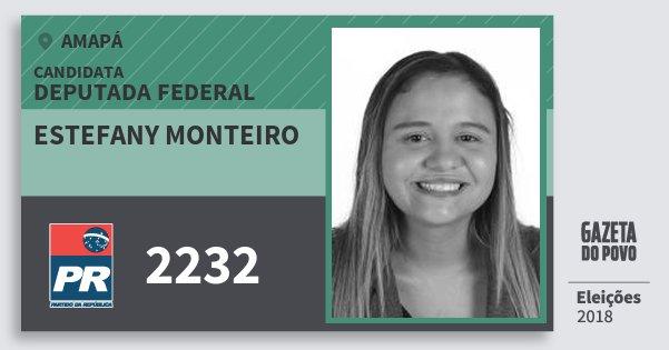 Santinho Estefany Monteiro 2232 (PR) Deputada Federal | Amapá | Eleições 2018
