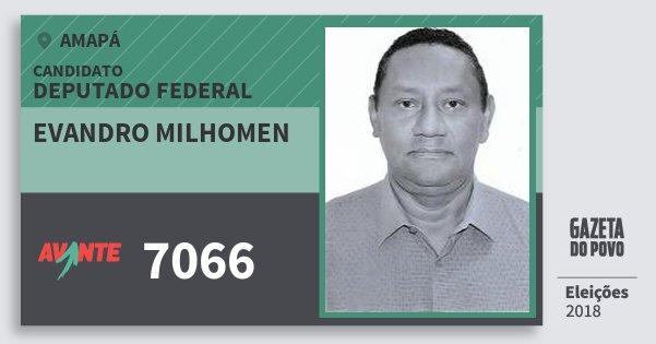 Santinho Evandro Milhomen 7066 (AVANTE) Deputado Federal | Amapá | Eleições 2018
