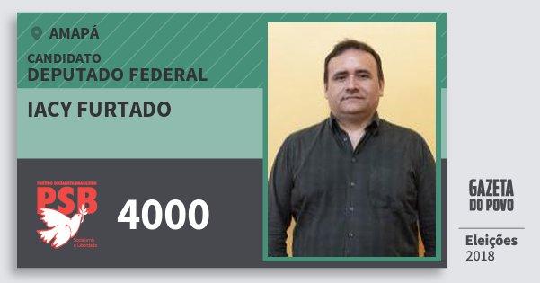 Santinho Iacy Furtado 4000 (PSB) Deputado Federal | Amapá | Eleições 2018