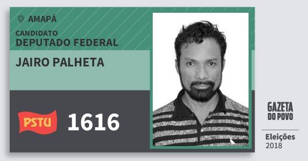 Santinho Jairo Palheta 1616 (PSTU) Deputado Federal | Amapá | Eleições 2018