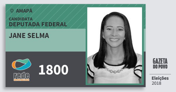 Santinho Jane Selma 1800 (REDE) Deputada Federal | Amapá | Eleições 2018