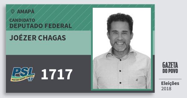 Santinho Joézer Chagas 1717 (PSL) Deputado Federal | Amapá | Eleições 2018
