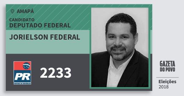 Santinho Jorielson Federal 2233 (PR) Deputado Federal | Amapá | Eleições 2018