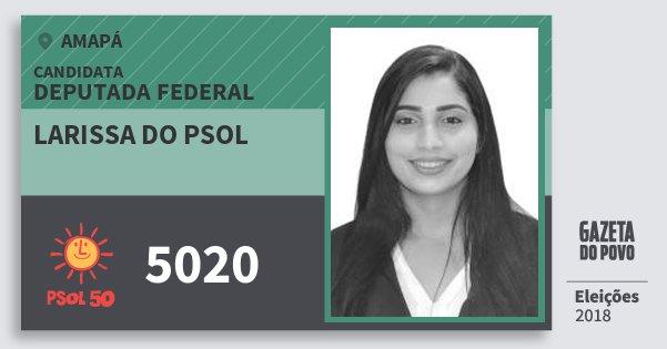Santinho Larissa do Psol 5020 (PSOL) Deputada Federal | Amapá | Eleições 2018