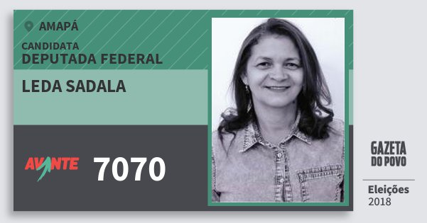Santinho Leda Sadala 7070 (AVANTE) Deputada Federal | Amapá | Eleições 2018
