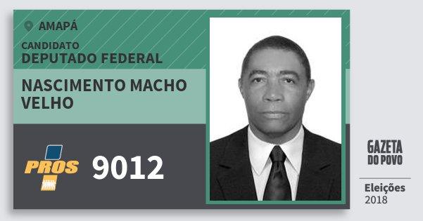 Santinho Nascimento Macho Velho 9012 (PROS) Deputado Federal | Amapá | Eleições 2018