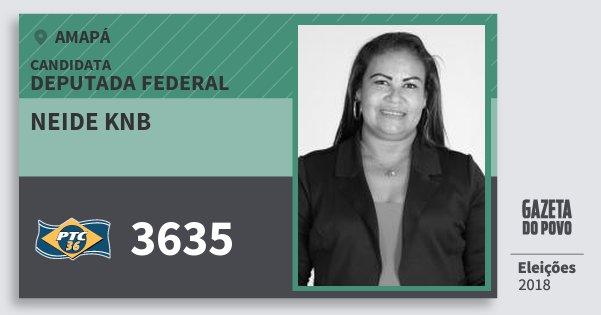Santinho Neide Knb 3635 (PTC) Deputada Federal | Amapá | Eleições 2018