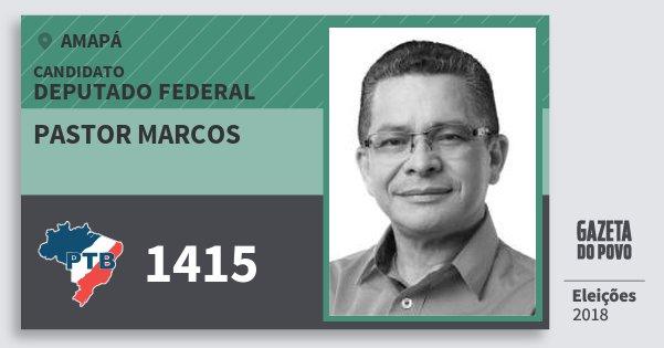 Santinho Pastor Marcos 1415 (PTB) Deputado Federal | Amapá | Eleições 2018