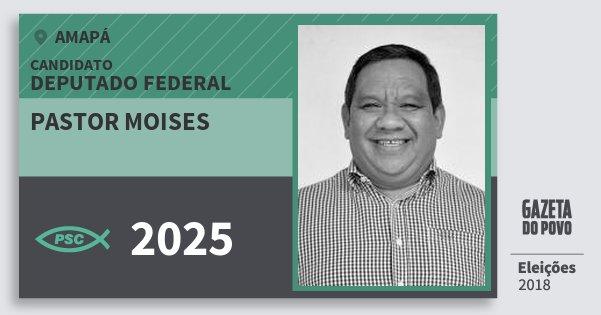 Santinho Pastor Moises 2025 (PSC) Deputado Federal | Amapá | Eleições 2018