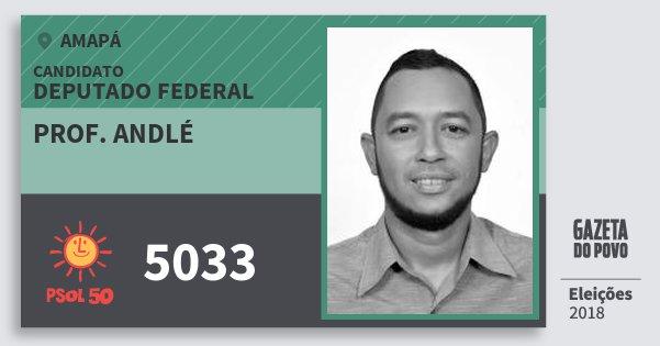 Santinho Prof. Andlé 5033 (PSOL) Deputado Federal | Amapá | Eleições 2018