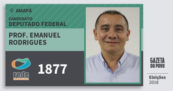 Santinho Prof. Emanuel Rodrigues 1877 (REDE) Deputado Federal | Amapá | Eleições 2018