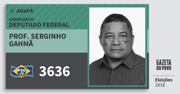 Santinho Prof. Serginho Gahmã 3636 (PTC) Deputado Federal | Amapá | Eleições 2018