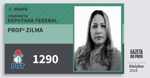 Santinho Profª Zilma 1290 (PDT) Deputada Federal | Amapá | Eleições 2018