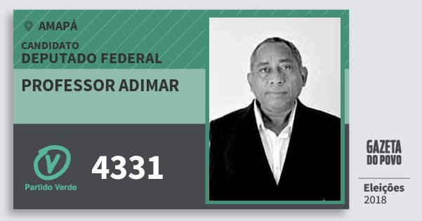 Santinho Professor Adimar 4331 (PV) Deputado Federal | Amapá | Eleições 2018