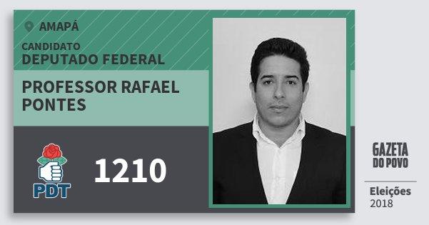 Santinho Professor Rafael Pontes 1210 (PDT) Deputado Federal | Amapá | Eleições 2018