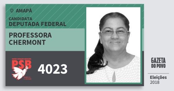 Santinho Professora Chermont 4023 (PSB) Deputada Federal | Amapá | Eleições 2018