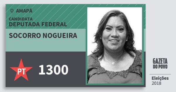Santinho Socorro Nogueira 1300 (PT) Deputada Federal | Amapá | Eleições 2018