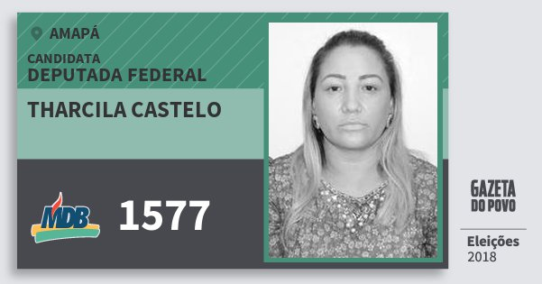 Santinho Tharcila Castelo 1577 (MDB) Deputada Federal | Amapá | Eleições 2018