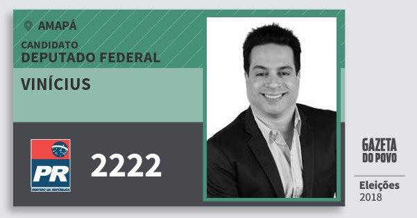 Santinho Vinícius 2222 (PR) Deputado Federal | Amapá | Eleições 2018