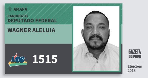 Santinho Wagner Aleluia 1515 (MDB) Deputado Federal | Amapá | Eleições 2018