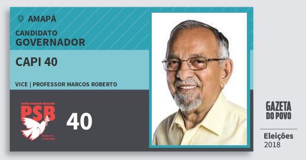 Santinho Capi 40 40 (PSB) Governador | Amapá | Eleições 2018