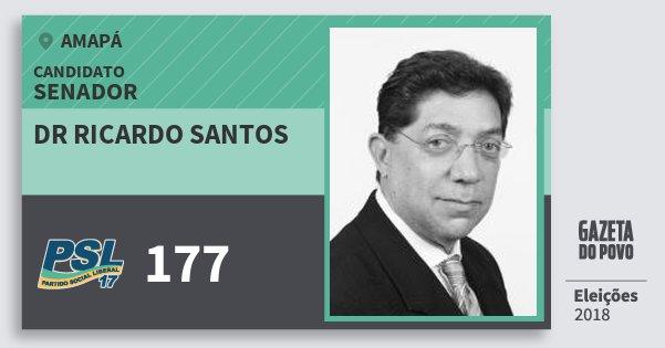 Santinho Dr Ricardo Santos 177 (PSL) Senador | Amapá | Eleições 2018