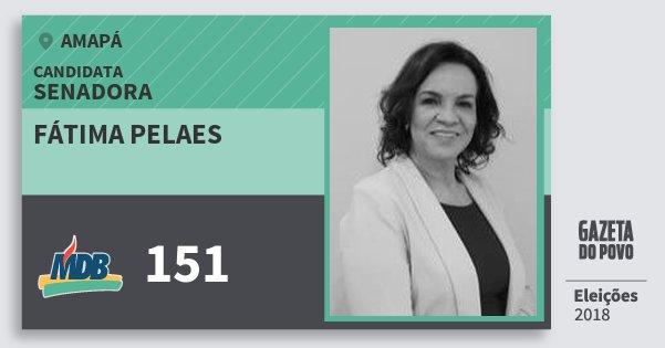 Santinho Fátima Pelaes 151 (MDB) Senadora | Amapá | Eleições 2018