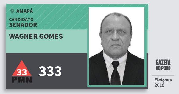 Santinho Wagner Gomes 333 (PMN) Senador | Amapá | Eleições 2018