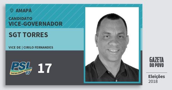 Santinho Sgt Torres 17 (PSL) Vice-governador | Amapá | Eleições 2018