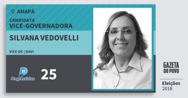 Santinho Silvana Vedovelli 25 (PP) Vice-Governadora | Amapá | Eleições 2018