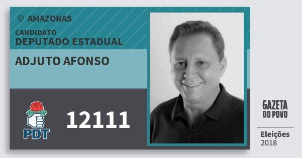 Santinho Adjuto Afonso 12111 (PDT) Deputado Estadual | Amazonas | Eleições 2018
