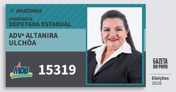 Santinho Advª Altanira Ulchôa 15319 (MDB) Deputada Estadual | Amazonas | Eleições 2018