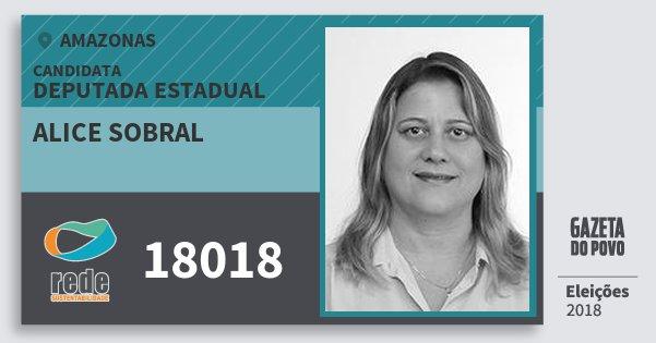 Santinho Alice Sobral 18018 (REDE) Deputada Estadual | Amazonas | Eleições 2018