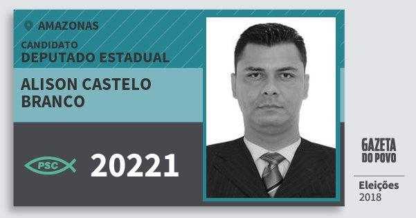 Santinho Alison Castelo Branco 20221 (PSC) Deputado Estadual | Amazonas | Eleições 2018