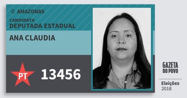 Santinho Ana Claudia 13456 (PT) Deputada Estadual   Amazonas   Eleições 2018