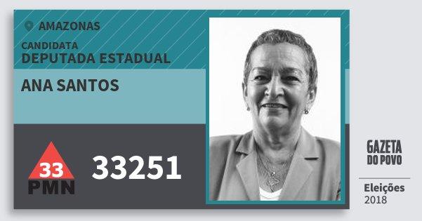 Santinho Ana Santos 33251 (PMN) Deputada Estadual | Amazonas | Eleições 2018