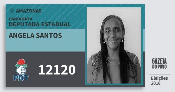 Santinho Angela Santos 12120 (PDT) Deputada Estadual | Amazonas | Eleições 2018