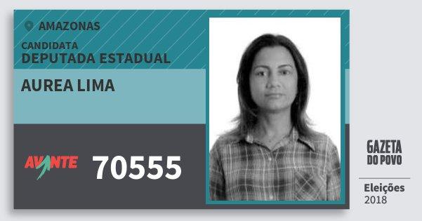 Santinho Aurea Lima 70555 (AVANTE) Deputada Estadual | Amazonas | Eleições 2018