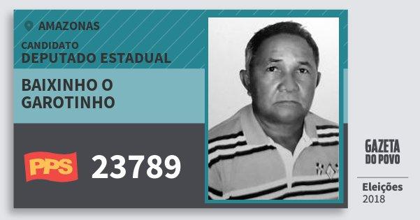 Santinho Baixinho O Garotinho 23789 (PPS) Deputado Estadual | Amazonas | Eleições 2018