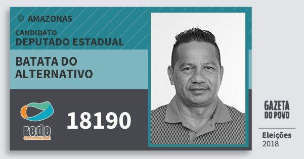 Santinho Batata do Alternativo 18190 (REDE) Deputado Estadual | Amazonas | Eleições 2018