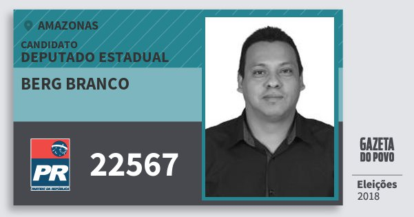 Santinho Berg Branco 22567 (PR) Deputado Estadual | Amazonas | Eleições 2018