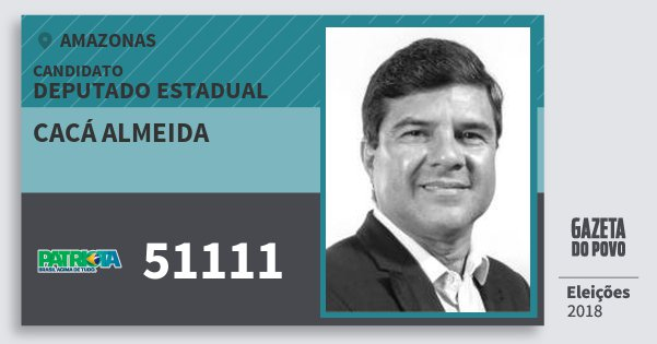 Santinho Cacá Almeida 51111 (PATRI) Deputado Estadual | Amazonas | Eleições 2018