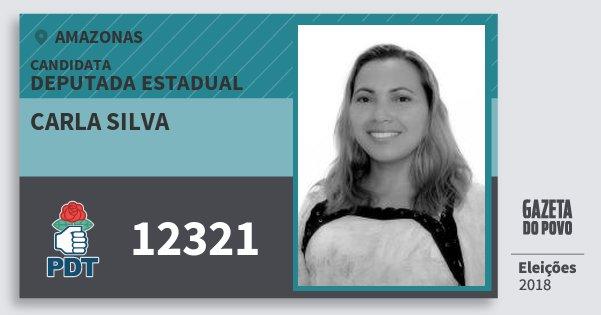 Santinho Carla Silva 12321 (PDT) Deputada Estadual | Amazonas | Eleições 2018