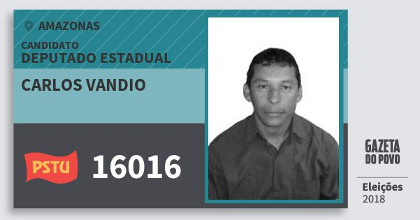 Santinho Carlos Vandio 16016 (PSTU) Deputado Estadual | Amazonas | Eleições 2018