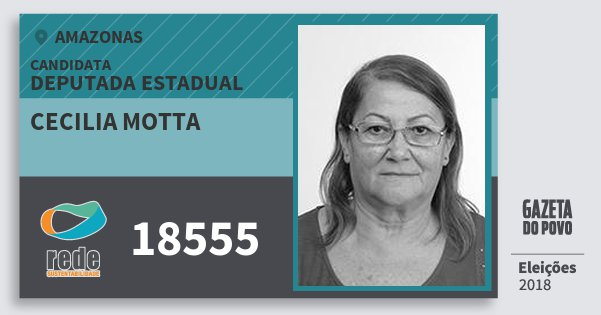 Santinho Cecilia Motta 18555 (REDE) Deputada Estadual | Amazonas | Eleições 2018