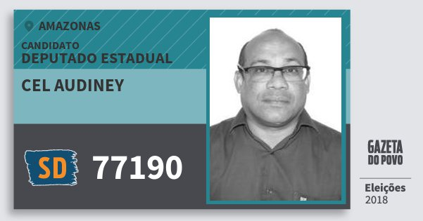 Santinho Cel Audiney 77190 (SOLIDARIEDADE) Deputado Estadual | Amazonas | Eleições 2018
