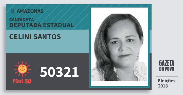 Santinho Celini Santos 50321 (PSOL) Deputada Estadual | Amazonas | Eleições 2018