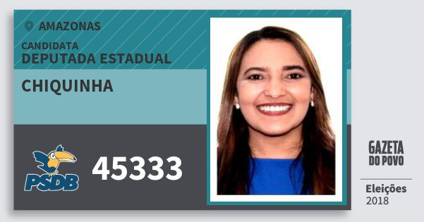 Santinho Chiquinha 45333 (PSDB) Deputada Estadual | Amazonas | Eleições 2018