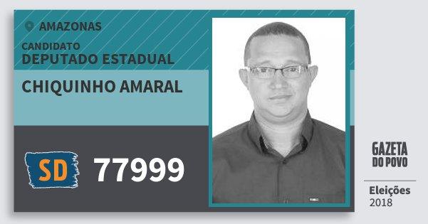 Santinho Chiquinho Amaral 77999 (SOLIDARIEDADE) Deputado Estadual | Amazonas | Eleições 2018